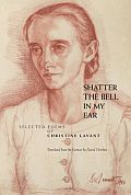 Shatter the Bell in My Ear: Selected Poems