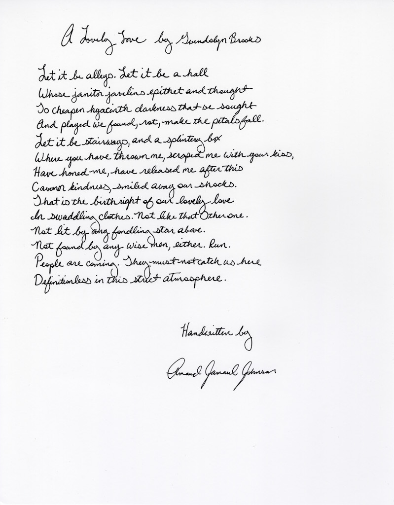 "Gwendolyn Brooks's ""A Lovely Love"" as handwritten by Amaud Jamaul Johnson"