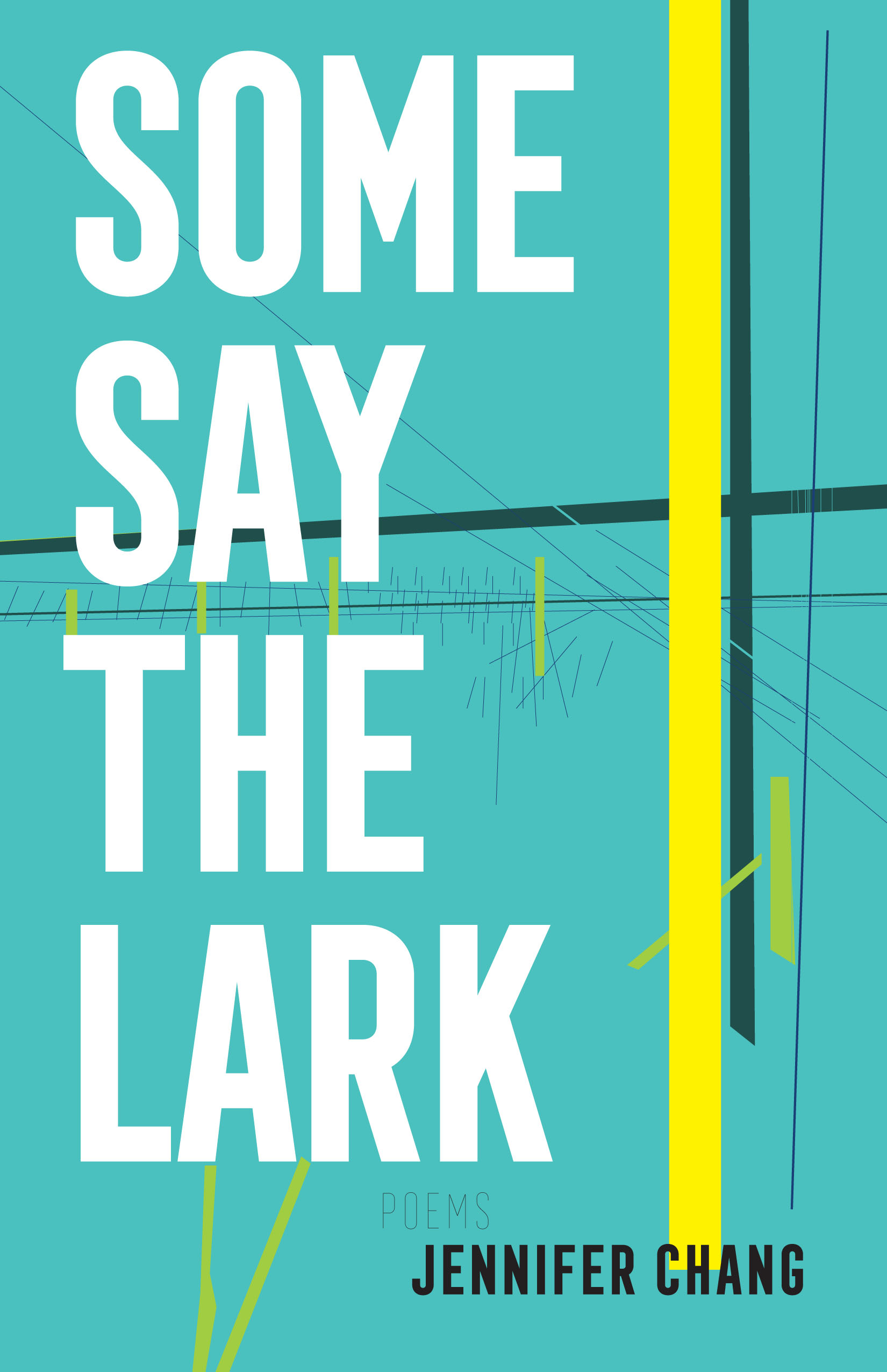 9781938584664_FC_RGB_Some Say The Lark_Chang