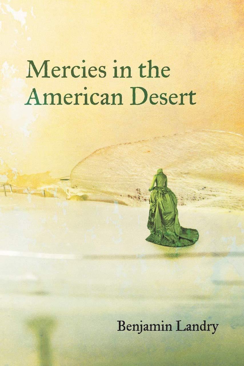 Benjamin Landry's book, Mercies in the American Desert