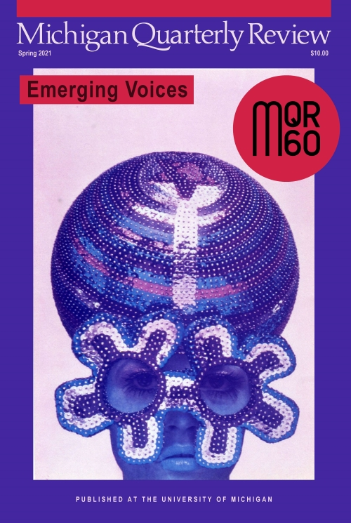 Cover of Michigan Quarterly Review Spring 2021 Emerging Voices