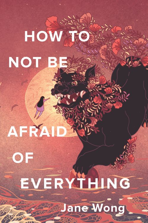 cover of How To Not Be Afraid of Everything